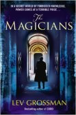 Book cover: The Magicians - Lev Grossman (a man silhouetted in a passageway with a high arched ceiling)