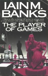 Book cover: The Player of Games - Iain M Banks (a stylised game board with a man silhouetted behind it, considering)