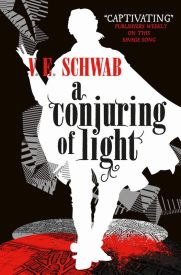 Book cover: A Conjuring of Light - V E Schwab (a silhouette of a man in a cloak)