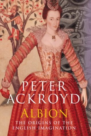 Book cover: Albion - Peter Ackroyd (a painting of an Elizabethan woman)
