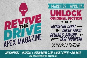 Revive the Drive - Apex Magazine 2017 subscription drive