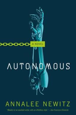 Book cover: Autonomous - Annalee Newitz (a robotic arm with a handcuff)