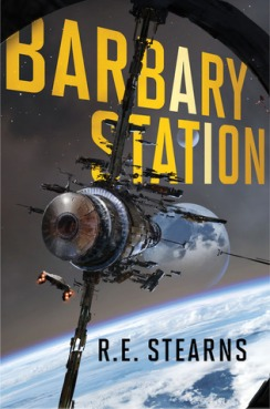Book cover: Barbary Station - R E Stearns (a space station above a planet)
