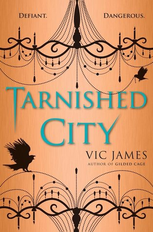 Book cover: Tarnished City - Vic James (chandelier-like decorations and a raven silhouette as a backdrop to the name of the novel)