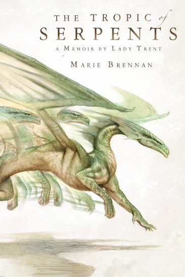 Book cover: The Tropic of Serpents - Marie Brennan (an illustration of a dragon)