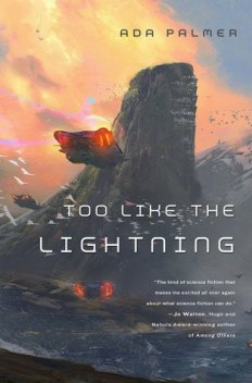Book cover: Too Like the Lightning - Ada Palmer (a hazy view of flying craft near a spire)