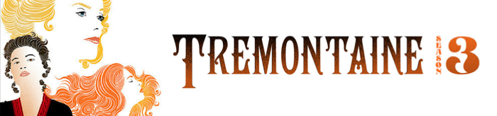 Banner: Tremontaine Season 3 (a blonde, a brunette and a redhead)