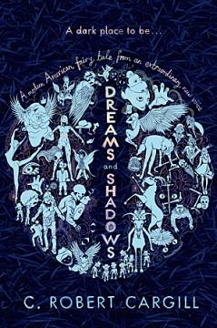 Book cover: Dreams and Shadows - C. Robert Cargill