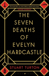 Book cover: The Seven Deaths of Evelyn Hardcastle - Stuart Turton (text treatment, art deco)