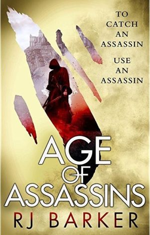 Book cover: Age of Assassins - R J Barker (a man glimpsed through rent foreground)
