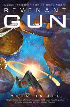 Book cover: Revenant Gun - Yoon Ha Lee (space ship flying away from explosion and asteroids)