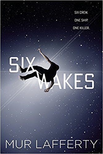 Book cover: Six Wakes - Mur Lafferty (a body floating into space)