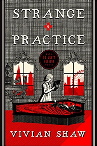 Book cover: Strange Practice - Vivian Shaw (woodcut style image in black and white and red of a woman standing over a coffin)