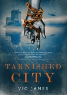 Book cover: Tarnished City - Vic James (a chained hand points down, a Scottish castle in the background)