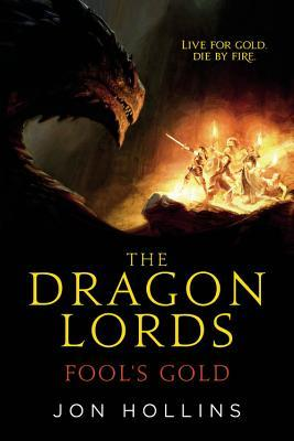 Book cover: The Dragon Lords / Fool's Gold - Jon Hollins (some adventurers getting toasted)