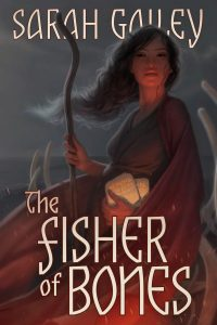 Book cover: The Fisher of Bones - Sarah Gailey (a woman in red robes with a staff)