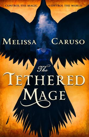 Book cover: The Tethered Mage - Melissa Caruso (a blueblack bird and a woman's silhouette on an orange background)