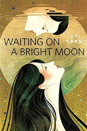 Book cover: Waiting on a Bright Moon - J Y Yang (illustration, two women's face one staring up from below, one staring down from a pool above)