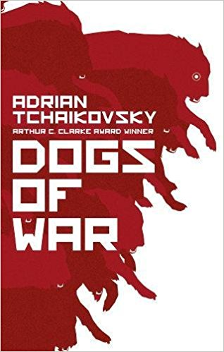 Book cover: Dogs of War - Adrian Tchaikovsky