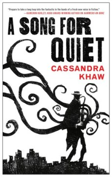 Book cover: A Song for Quiet - Cassandra Khaw (a silhouette of a person playing a sax with tentacles coming out of it)