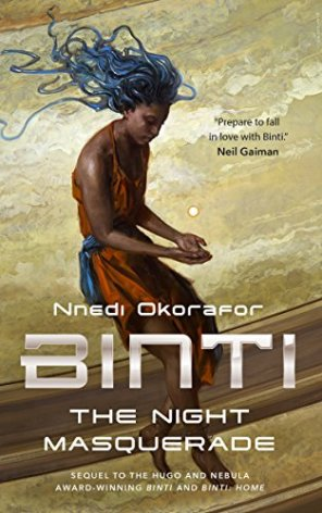Book cover: Binti The Night Masquerade - Nnedi Okorafor (a black woman with blue tentacle hair looks at an object in her hands)