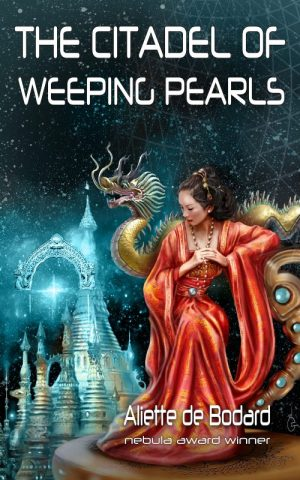 Book cover: The Citadel of Weeping Pearls - Aliette de Bodard (an Asian woman in flowing red dress sits on a dragon throne against a backdrop of stars and towers. Seriously gorgeous, this one)