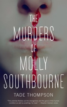 Book cover: The Murders of Molly Southbourne - Tade Thompson (blood trickling down the bottom half of a woman's face)