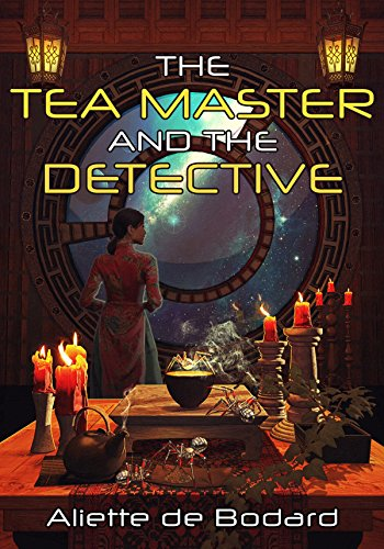 Book cover: The Tea Master and the Detective - Aliette de Bodard