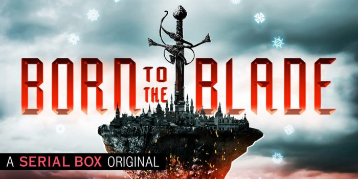 Banner: Born to the Blade, a Serial Box Original