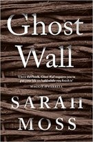 Book cover: Ghost Wall - Sarah Moss (close-up of interwoven branches)