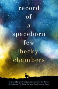 Book cover: Record of a Spaceborn Few - Becky Chambers (a seated figure silhouetted against a blue and yellow night sky)