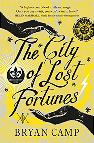 Book cover: The City of Lost Fortunes - Bryan Camp (hand-drawn, hands cupping the book title on a yellow background)