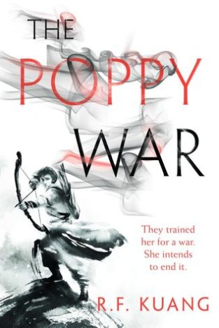 Book cover: The Poppy War - R F Kuang (gloriously beautiful black and white illustration of an archer)
