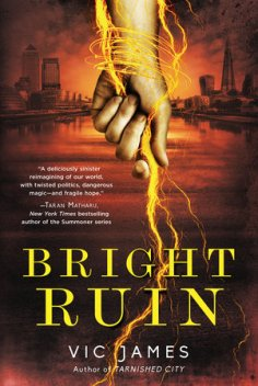 Book cover: Bright Ruin - Vic James (a hand grasping golden lightning against an orange-red London skyline)