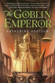 Book cover: The Goblin Emperor - Katherine Addison