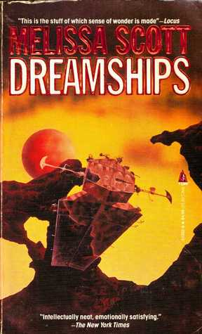 Book cover: Dreamships - Melissa Scott (a spaceship against an orange-gold sky)