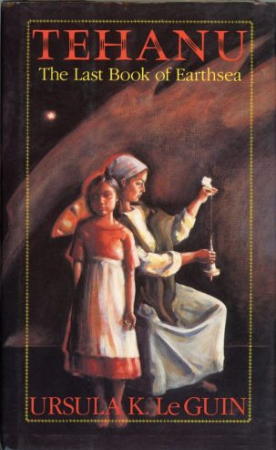 Book cover: Tehanu - Ursula Le Guin (a girl in a dress stares out while a woman in the background threads a spindle)