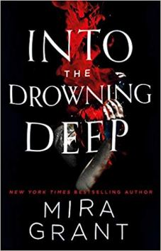 Book cover: Into the Drowning Deep - Mira Grant