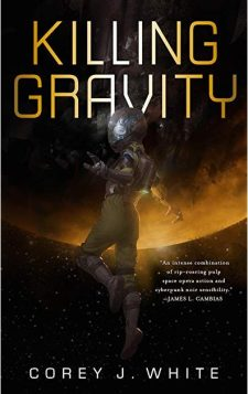 Book cover: Killing Gravity - Corey J White (a person in a spacesuit in a balletic pose with a planet in the background)