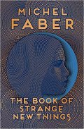 Book cover: The Book of Strange New Things - Michel Faber (a womans profile, pointilliste)
