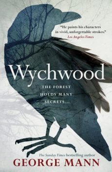 Book cover: Wychwood - George Mann (a forest glimpsed through a corvid's silhouette)