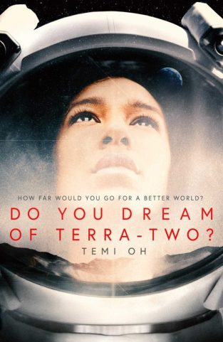 Book cover: Do You Dream of Terra-Two - Temi Oh (a young person's face hazy through a spacesuit helmet)