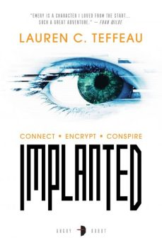 Book cover: Implanted - Lauren Teffeau (an eye with circuitry tracings on the iris)