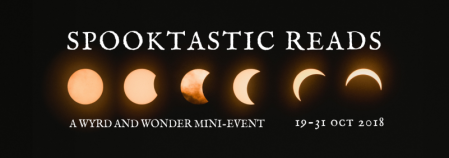 Banner: Spooktastic Reads, a Wyrd and Wonder mini-event 19-31 October 2018 (photo: phases of the moon by Mark Tegethoff)