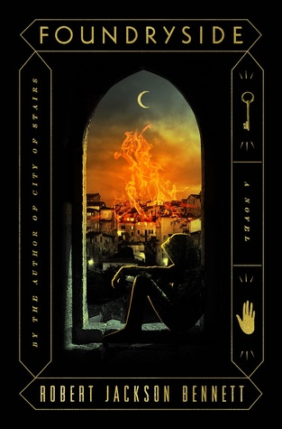 Book cover: Foundryside - Robert Jackson Bennett (a hooded figure sits in a window overlooking a burning city)
