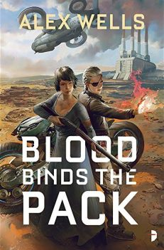 Book cover: Blood Binds the Pack - Alex Wells (two women hold their ground - one in a dress with a rifle, a one-eyed badass with fire blazing from her palm; in the background, some sort of factory belches smoke into the desert)