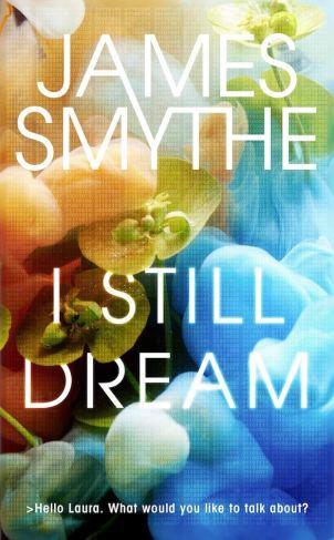 Book cover: I Still Dream - James Smythe (I honestly have no idea but it's blue an orange and curvy)