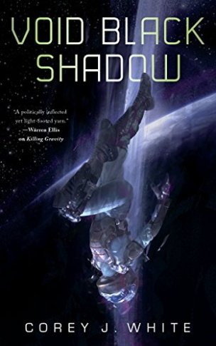 Book cover: Void Black Shadow - Corey J White (a woman in a space suit pictured head down with the impression of downward motion)
