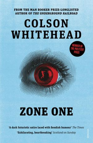 Book cover: Zone One - Colson Whitehead (illustration of an eye in close-up, iris and pupil shaded red)