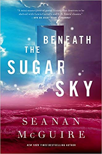Book cover: Beneath the Sugar Sky - Seanan McGuire